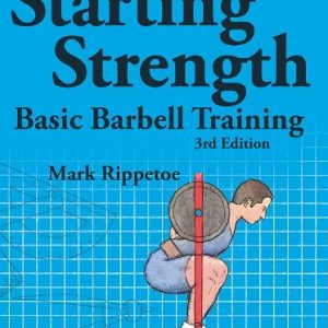 Starting Strength: Trainingsplan für Anfänger von Mark Rippetoe