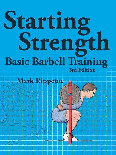 Starting Strength: Trainingsplan für Anfänger von Mark Rippetoe