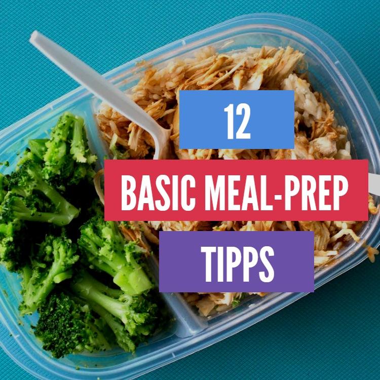 12 praktische Meal-Prep Tipps und Ideen für einen gesunden Alltag
