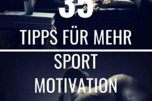 Sport Motivation – Die 35 besten Tipps für deine Fitness